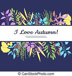 I love autumn card. Colorful illustration
