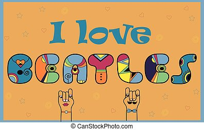 I love Beatles. Colorful vintage font - Inscription I love...
