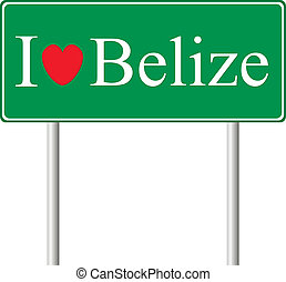 I love Belize, concept road sign isolated on white...