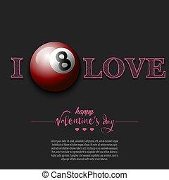 I love billiard. Happy Valentines Day