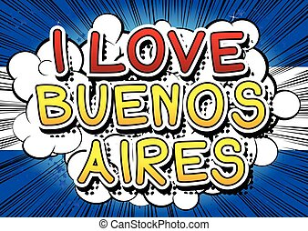 I Love Buenos Aires - Comic book style text.