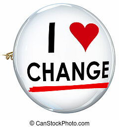 I Love Change Words Butotn Pin Evolution Innovation Adapt -...