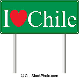 I love Chile, concept road sign isolated on white background