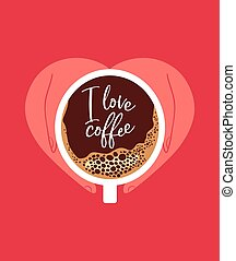 I love coffee concept of hands in heart shape