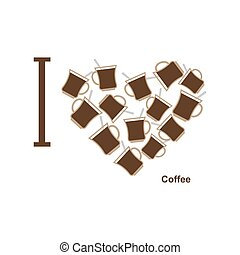 I love coffee. Symbol heart of  cups of hot coffee. Vector illustration.
