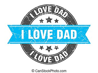 i love dad round stamp with ribbon. label sign