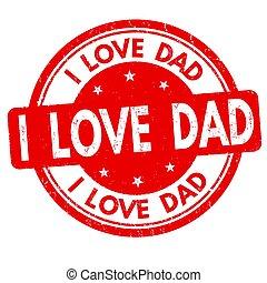 I love dad sign or stamp