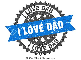 i love dad stamp. grunge round sign with ribbon