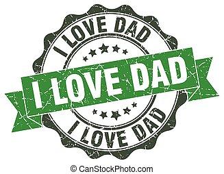 i love dad stamp. sign. seal