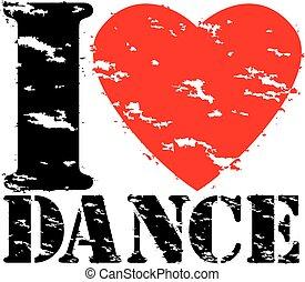 I love dance grunge rubber stamp, vector illustration