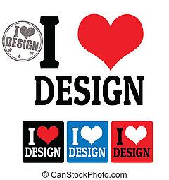 I love Design sign and labels
