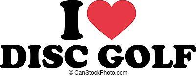 I love disc golf