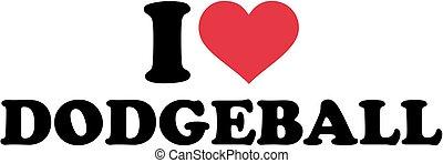 I love Dodgeball