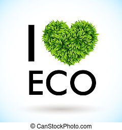 I love eco. Heart made of leaves. Vector illustration.