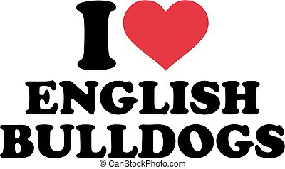 I love English bulldogs
