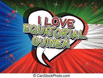 I Love Equatorial Guinea - Comic book style text.