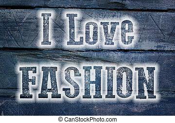 I Love Fashion Concept