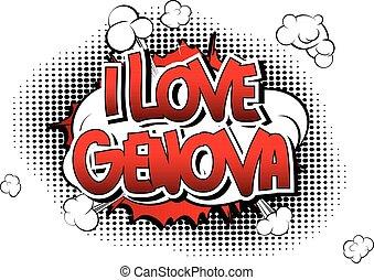 I Love Genova - Comic book style word on comic book abstract...