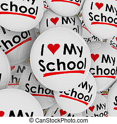 I Love Heart My School Buttons Pins Pride Proud Students