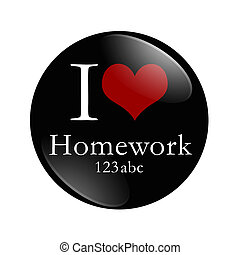 I Love Homework button, A black and red button with word...