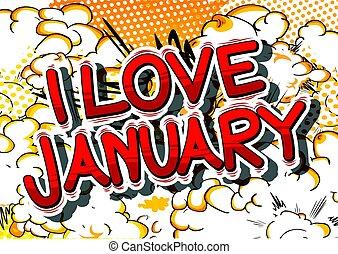 I Love January - Comic book style word.