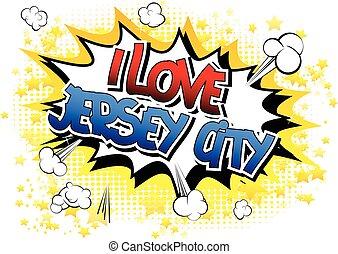 I Love Jersey City - Comic book.