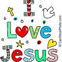i love jesus - I LOVE JESUS decorative text message isolated...