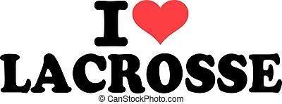 I love Lacrosse