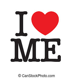 I Love Me, black letters and red heart, for narcissistic...