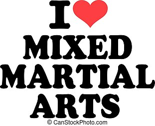 I love mixed martial arts