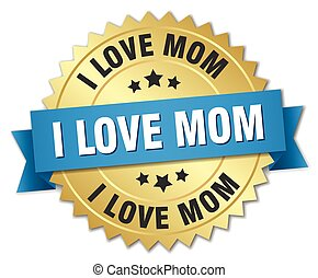 i love mom 3d gold badge with blue ribbon