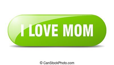 i love mom button. sticker. banner. rounded glass sign