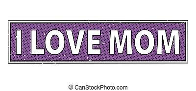 i love mom paper STAMP sign. i love mom sticker