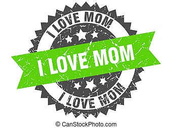 i love mom stamp. grunge round sign with ribbon