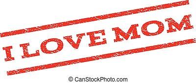 I Love Mom Watermark Stamp