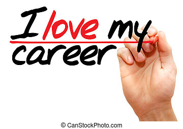 I love my career