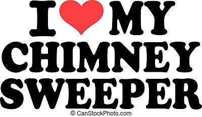 I love my chimney Sweeper