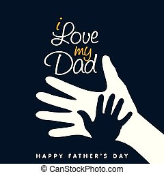 I Love My Dad, Happy Father's Day Hand
