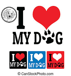 I love My Dog sign and labels