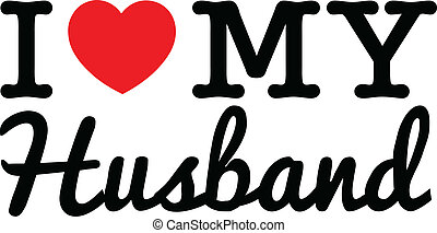 "I Love My Husband - ""I Love My Husband"" referencing to ""I..."