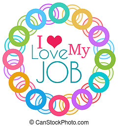 I Love My Job Colorful Rings