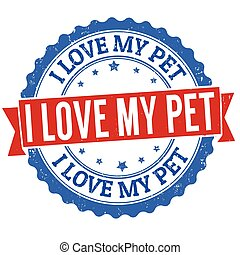 I love my pet sign or stamp