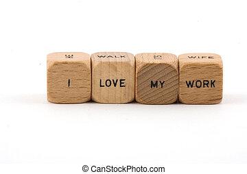 I love my work - I love My Work phrase created using small ...