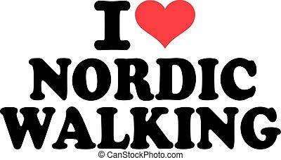 I love Nordic Walking
