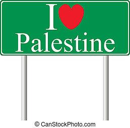 I love Palestine, concept road sign