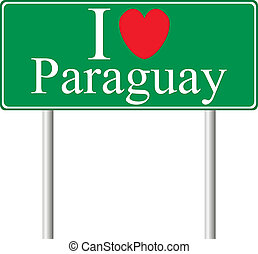 I love Paraguay, concept road sign