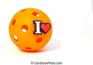 I love Pikcleball - Orange pickleball on white background ...