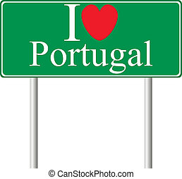 I love Portugal, concept road sign