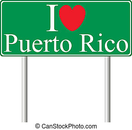 I love Puerto Rico, concept road sign