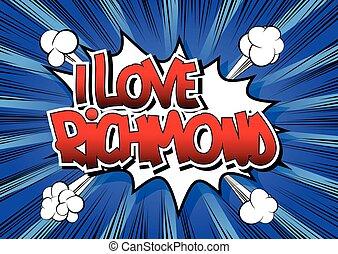 I Love Richmond - Comic book style word on comic book...